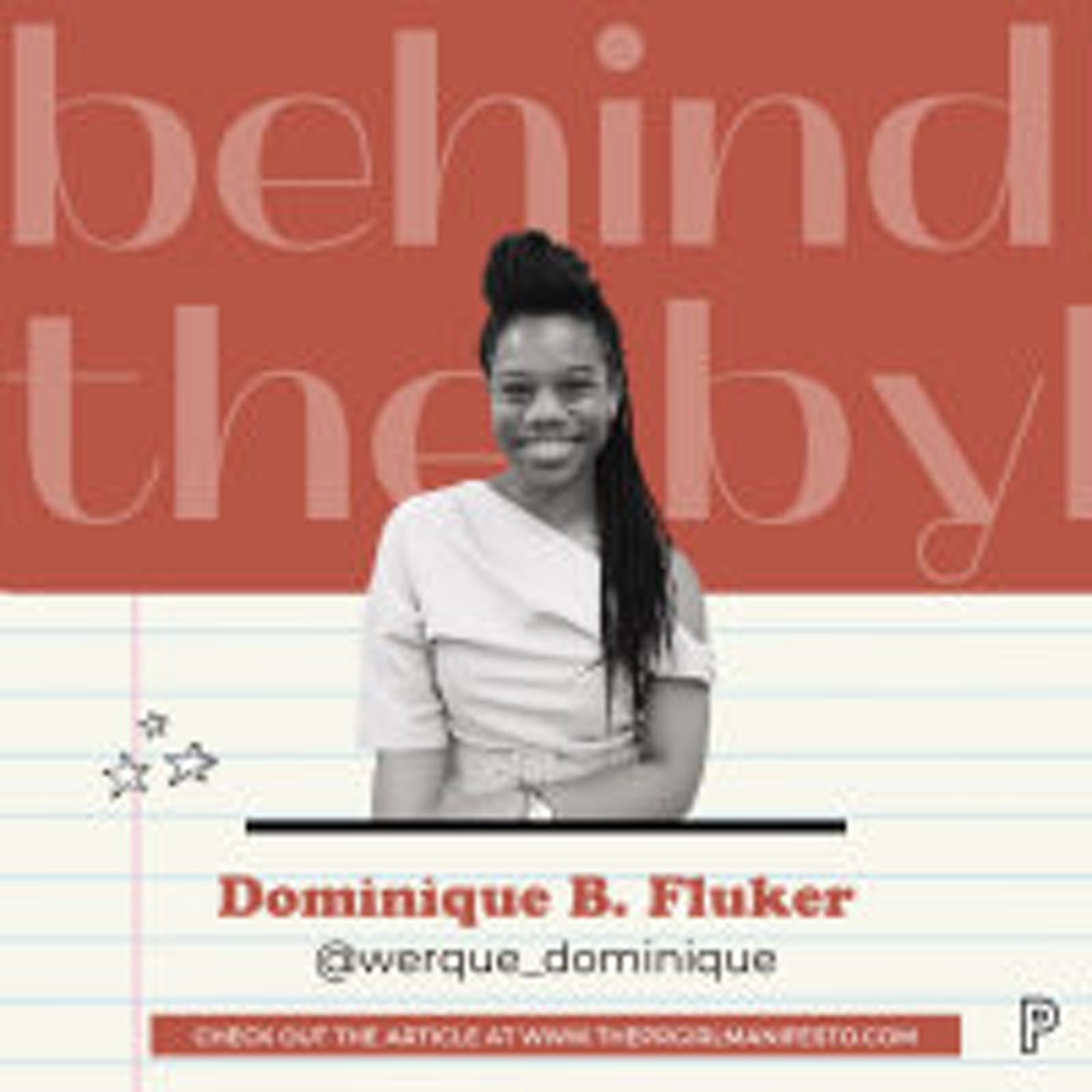 Check Out the Latest #BehindTheByline with Dominique B. Fluker