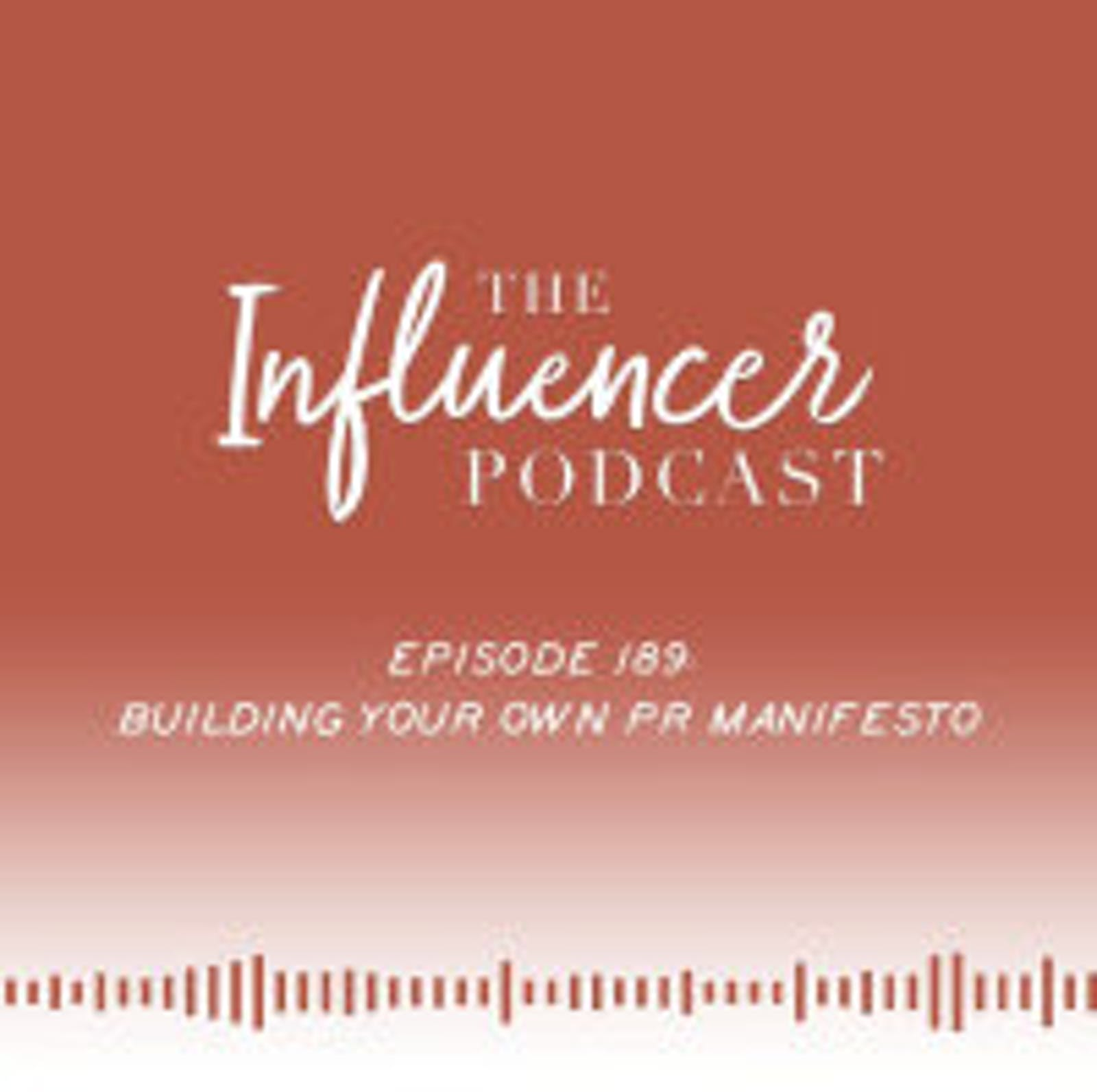 The Influencer Podcast: Building Your Own PR Manifesto