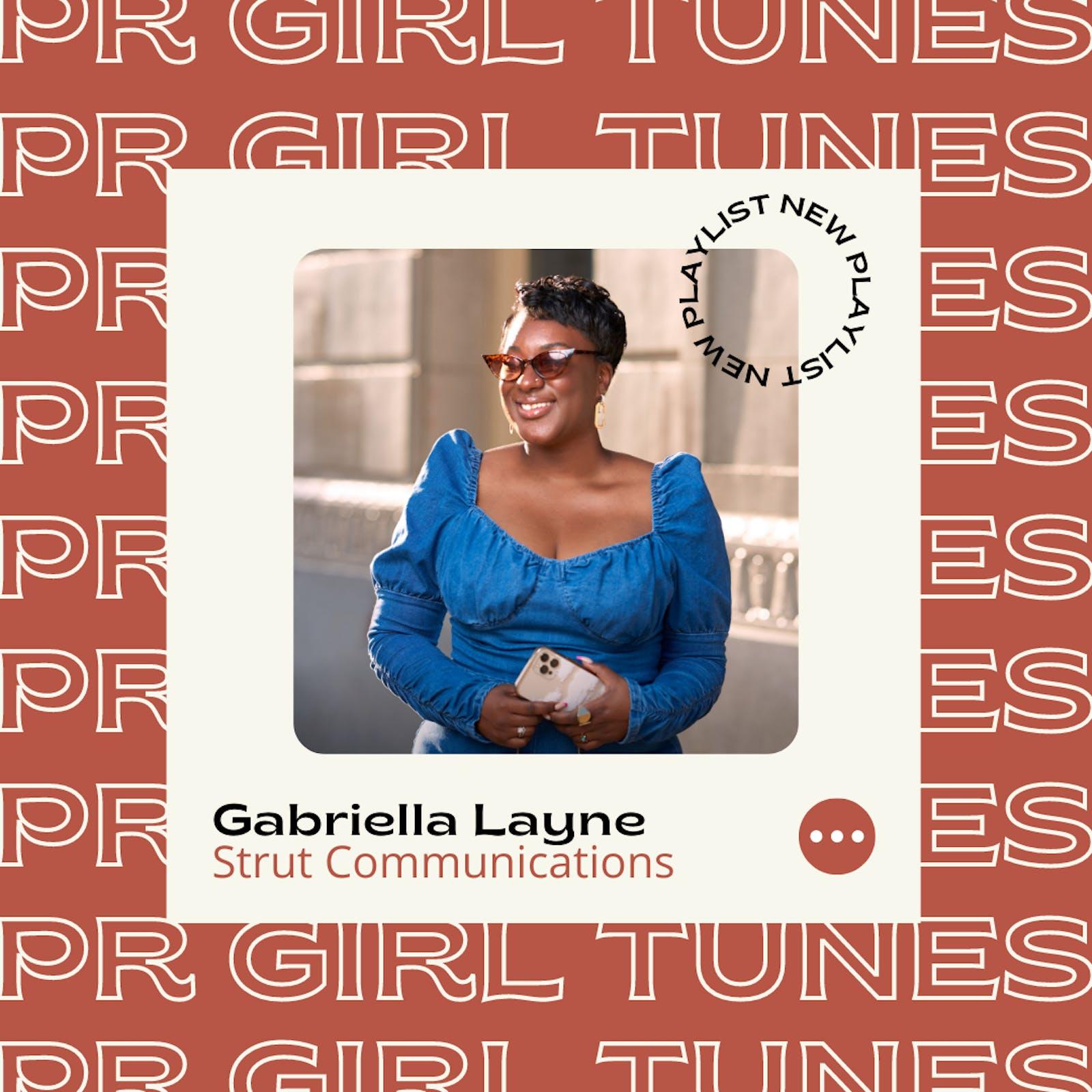 Check out the latest PR Girl Tunes w/ Gabriella Layne