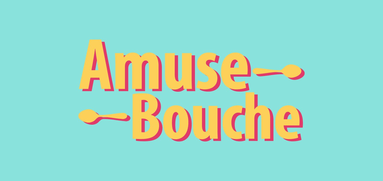 Subscribe to the Amuse-Bouche newsletter!